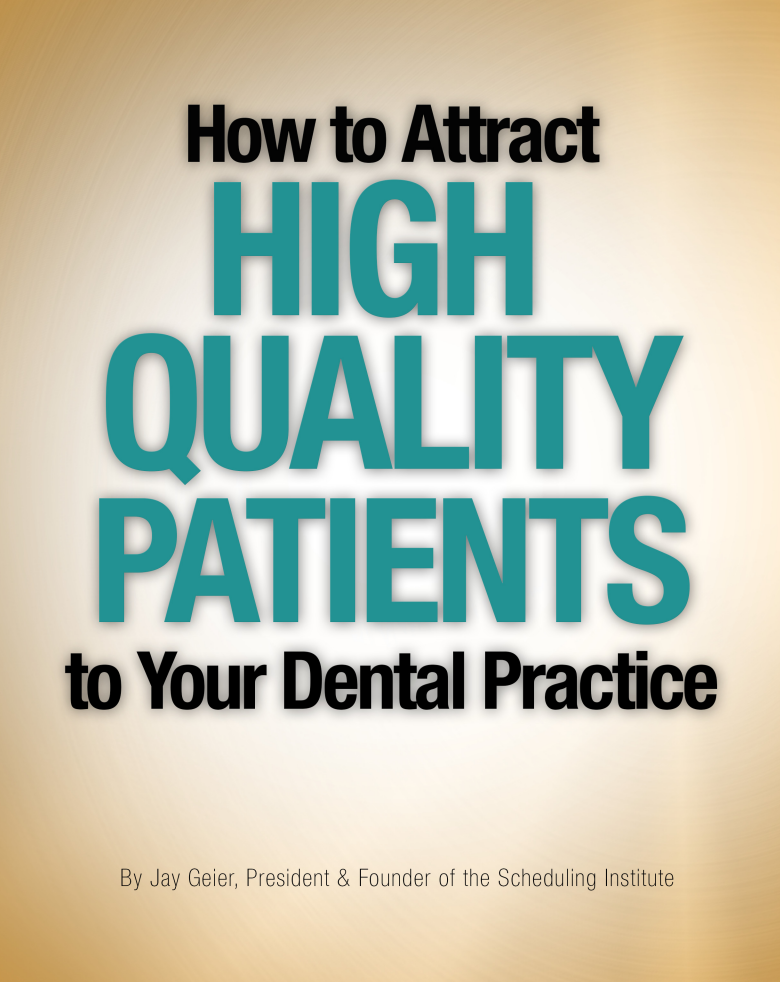 How to Attract High Quality Patients to Your Dental Practice
